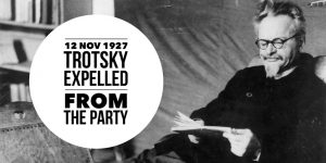 Trotsky expelled from the party