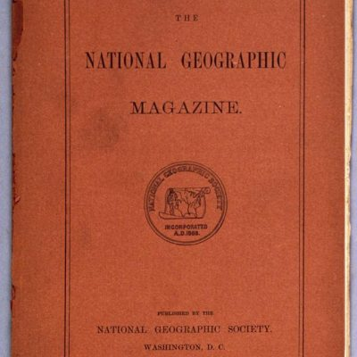 22nd September 1888: First edition of National Geographic Magazine published