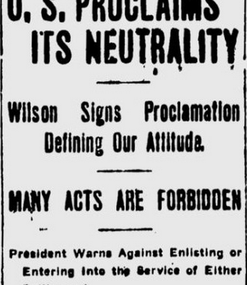 4th August 1914: Woodrow Wilson proclaims US neutrality in the First World War
